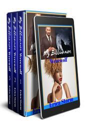 "BWWM Bundle ""My Billionaire Werewolf"" (A BWWM Interracial African American Billionaire Erotic Romance) Box Set: bwwm werewolf bundle interracial bwwm african american multiracial erotic billionaire werewolf romance"