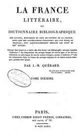 La France littéraire,: ou dictionnnaire bibliographique des savants, historiens et gens de lettres de la France, ainsi que des littérateurs étrangers, qui ont écrit en français, plus particulièrement pendant les XVIIIe et XIXe siècles..... V-Z, Volume10