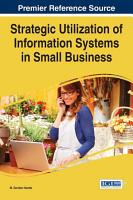 Strategic Utilization of Information Systems in Small Business PDF