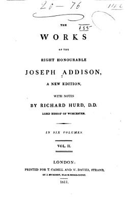 The Works of the Right Honourable Joseph Addison
