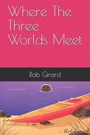 Where The Three Worlds Meet