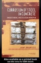 Corrosion of Steel in Concrete: Understanding, investigation and repair