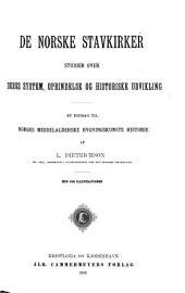 De norske stavkirker: studier over deres system, oprindelse og historiske udvikling