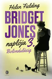 Bolondulásig: Bridget Jones naplója 3.