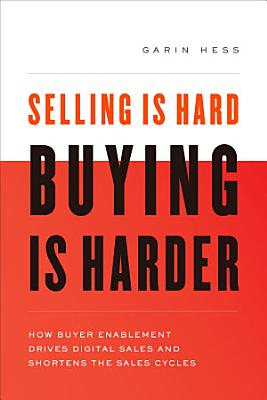 Selling Is Hard  Buying Is Harder