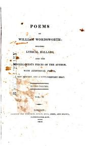 Poems by William Wordsworth: Including Lyrical Ballads, and the Miscellaneous Pieces of the Author, Volume 2