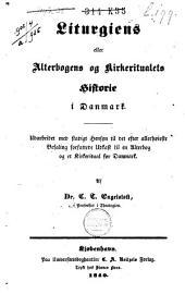 Liturgiens eller Alterbogens og Kirkeritualets Historie i Danmark ...