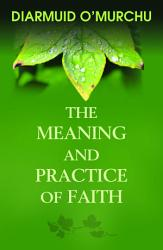 The Meaning and Practice of Faith PDF