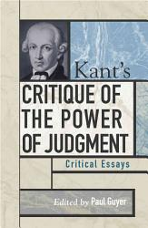 Kant S Critique Of The Power Of Judgment Book PDF
