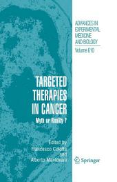 Targeted Therapies in Cancer:: Myth or Reality?