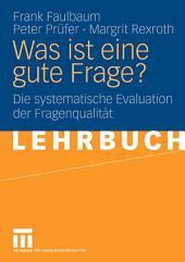 Was ist eine gute Frage?: Die systematische Evaluation der Fragenqualität