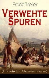 Verwehte Spuren (Historischer Abenteuerroman) - Vollständige Ausgabe: Auf der Suche nach der verschollenen Schwester
