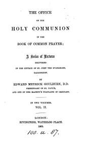 The office of the holy communion in the Book of common prayer, a ser. of lectures: Volume 2