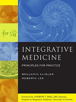 Integrative Medicine  Principles for Practice PDF