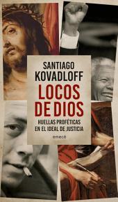 Locos de dios: Huellas proféticas en el ideal de justicia