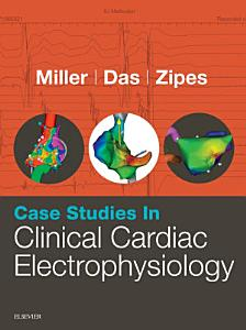 Case Studies in Clinical Cardiac Electrophysiology E Book