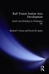 Rail Transit Station Area Development: Small Area Modeling in Washington, Part 3