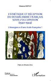 Esthétique et réception du dessin animé français sous l'Occupation (1940-1944): L'émergence d'une école française ?
