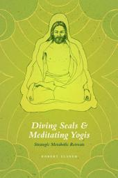 Diving Seals and Meditating Yogis: Strategic Metabolic Retreats