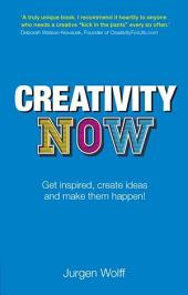 Creativity Now: Get inspired, create ideas and make them happen!, Edition 2