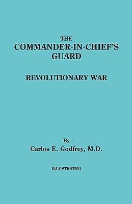 The Commander in Chief s Guard  Revolutionary War