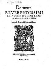 De morte Reverendissimi Principis Domini Erasmi, Argentinensis Episcopi aliquot epistolae