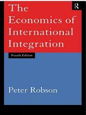The Economics of International Integration: Edition 4