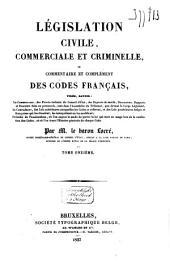 Législation civile, commerciale et criminelle, ou commentaire et complément des codes français ...: Code civil, Volume7