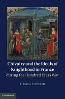 Chivalry and the Ideals of Knighthood in France During the Hundred Years War PDF