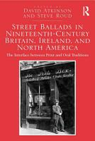 Street Ballads in Nineteenth Century Britain  Ireland  and North America PDF