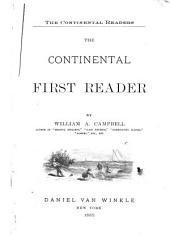 The Continental First[-2nd] Reader: Volume 1