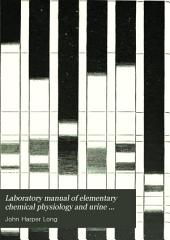 Laboratory Manual of Elementary Chemical Physiology and Urine Analysis