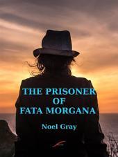 Prisoner of Fata Morgana