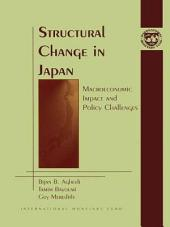 Structural Change in Japan: Macroeconomic Impact and Policy Challenges