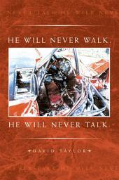 He Will Never Walk. He Will Never Talk.