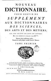 Nouveau dictionnaire pour servir de supplément au Dictionnaires des sciences, des arts et des métiers
