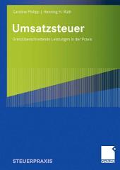 Umsatzsteuer: Grenzüberschreitende Leistungen in der Praxis