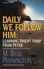 Daily We Follow Him: Learning Discipleship from Peter