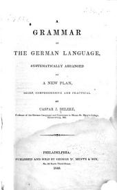 A Grammar of the German Language: Systematically Arranged on a New Plan