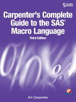 Carpenter s Complete Guide to the SAS Macro Language  Third Edition PDF
