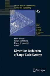Dimension Reduction of Large-Scale Systems: Proceedings of a Workshop held in Oberwolfach, Germany, October 19-25, 2003
