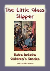 THE LITTLE GLASS SLIPPER - A Fairy Tale: Baba Indaba Children's Stories - Issue 156