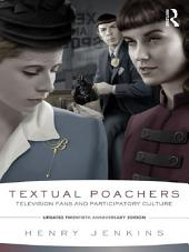 Textual Poachers: Television Fans and Participatory Culture, Edition 2