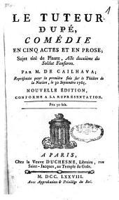 Le tuteur dupé: comédie en cinq actes et en prose