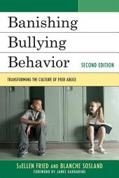 Banishing Bullying Behavior: Transforming the Culture of Peer Abuse, Edition 2