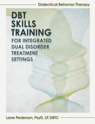 Dbt Skills Training For Integrated Dual Disorder Treatment Settings Book PDF