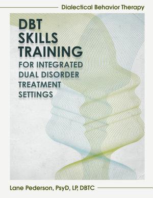 DBT Skills Training for Integrated Dual Disorder Treatment Settings PDF