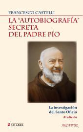 """La """"autobiografía"""" secreta del Padre Pío: La investigación del Santo Oficio"""
