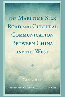 The Maritime Silk Road and Cultural Communication between China and the West PDF