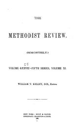The Methodist Review: Volume 11; Volume 55; Volume 77